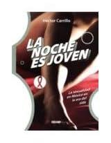 La Noche es Joven / The Night is Young: La Sexualidad En Mexico En La Era Del Sida / Sexuality in Mexico in the Time of AIDS