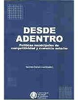 Desde Adentro: Politicas Municipales de Competitividad y Comercio Exterior (Empresa, Mercado y Sociedad)