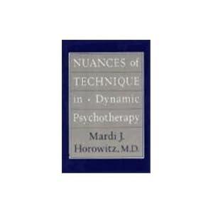 【クリックで詳細表示】Nuances of Technique in Dynamic Psychotherapy: Selected Clinical Papers [ハードカバー]
