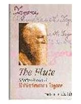 The Flute: Selected Poems of Rabindranath Tagore
