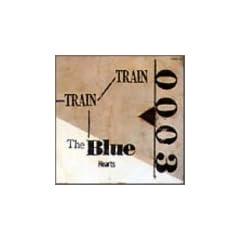 TRAIN-TRAIN(THE BLUE HEARTS)