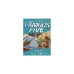 Five Run Away Together: 3 (The Famous Five Series)