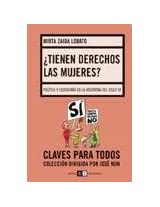 Tienen derecho las mujeres?/ Do Women Have Rights?: Politica Y Ciudadania En La Argentina Del Siglo XX/ Politics and Citizenship of Argentina of the XX Century
