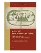 Al-mas'udi's Kitab Al-tanbih Wa L-ishraf: Kitab al-Tanbih wa-al-israf / li-Abi al-Hasan Ali b. al-Husayn al-Masudi: M. J. de Goeje's Classic Edition ... BGA I: (Bibliotheca Geographorum Arabicorum)