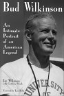Bud Wilkinson: An Intimate Portrait of an American Legend