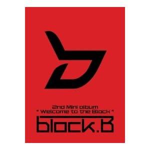 【クリックでお店のこの商品のページへ】block.B(ブロック・ビー)/Welcome to the BLOCK-2nd Mini Album(普通版)[韓国輸入盤] [EP]