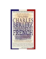 Passport To French: New Revised and Updated Edition (Berlitz travel companions)