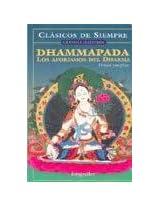 Dhammapada: Los Aforismos Del Dharma (Clasicos De Siempre; Grandes Maestros)