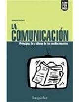 La comunicacion: Principio, fin y dilema de los medios masivos (Coleccion Compendios)
