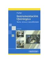 Instrumentacion quirurgica/ Surgical Technology: Teoria, tecnicas y procedimientos/ Principles and Practice