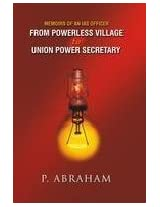 Memoirs of An IAS Officer-From Powerless Village to Union Power Secretary