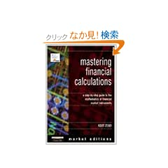 Mastering Financial Calculations: A Step-by-Step Guide to the Mathematics of Financial Market Instruments (FT Market Editions)