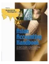 Asian Accounting Handbook: A User's Guide to the Accounting Environment in 16 Countries