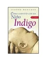 Como Convivir Con Un Nino Indigo/how to Live With a Indigo Child: 1 (Investigacion)