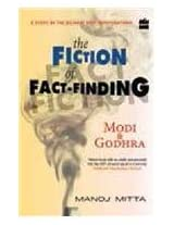 The Fiction of Fact - Finding: Modi and Godhra