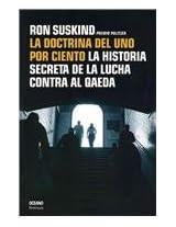 La Doctrina Del Uno Por Ciento/ The One Percent Doctrine: La Historia Secreta De La Lucha Contra Al Qaeda (Con Una Cierta Mirada)