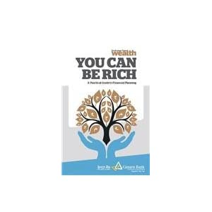 You can be Rich: A Practical Guide to Financial Planning