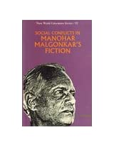 Social Conflicts in Manohar Malgonkar's Fiction (New World Literature Series)