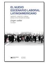 El Nuevo Escenario Laboral Latinoamericano: Regulaciaon, Protecciaon Y Polaiticas Activas En Los Mercados De Trabajo