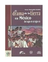 El drama de La tierra de Mexico / The Drama of the Land in Mexico: Del Siglo XVI Al Siglo XXI/ From the XVI Century to the XXI Century (Conocer Para Decir/ Know to Tell)