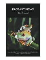 Promiscuidad/ Promiscuity: Una historia evolucionista de la competencia entre espermatozoides/ An Evolutionary History of Sperm Competition (Las Dos Culturas/ Two Cultures)