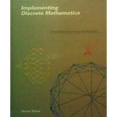 Implementing Discrete Mathematics: Combinatorics and Graph Theory With Mathematica