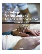 Sociology For Nursing And Allied Health Sciences