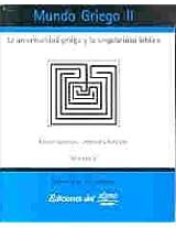 Mundo Griego Ii/greek Worl Ii: La Universalidad Griega Y La Singularidad Biblica/the Greek University And The Bible's Singularity