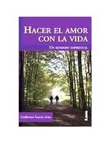 Hacer el amor con la vida / Making Love with Life