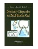 Oclusion y diagnostico en rehabilitacion oral / Occlusion and Oral Rehabilitation Diagnosis
