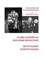 Claire Lacombe Og Den Store Revolution Og Betty Nansen P Betty Nansen