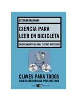 Ciencia para leer en bicicleta/ Science to Read in Bicycle: Calentamiento Global Y Otros Misterios/ Global Warming and Other Mysteries
