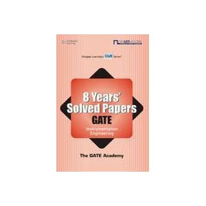 8 Years' Solved Papers GATE: Instrumentation Engineering