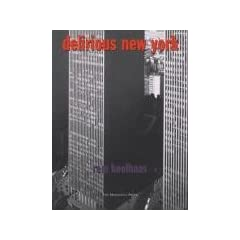 Delirious New York: A Retroactive Manifesto for Manhattan