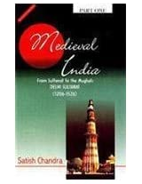 Medieval India: From Sultanat to the Mughals-Delhi Sultanat (1206-1526) - 1