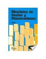 Mecanica De Suelos Y Cimentaciones / Mechanics of Grounds and Foundations