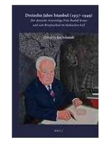 Dreizehn Jahre Istanbul 1937-1949: Der Deutsche Assyriologe Fritz Rudolf Kraus und Sein Briefwechsel im Turkischen Exil