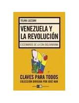 Venezuela y la revolucion / Venezuela and Revolution: Escenarios de la era bolivariana / Scenarios of Bolivarian Revolution Era (Claves Para Todos / Keys to All)