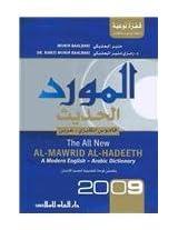 Al Mawrid Al Hadeeth 2009: A Modern English - Arabic Dictionary