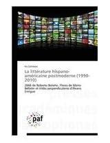 La Litterature Hispano-Americaine Postmoderne (1990-2010)