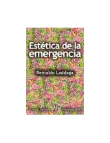 Estetica de la emergencia / Art of Emergency: La formacion de otra cultura de las artes / The Formation of Other Art Culture (Los Sentidos / the Senses)