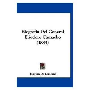Biografia Del General Eliodoro Camacho (1885)