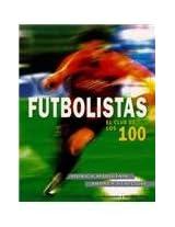 Futbolistas/ Soccer Players: El Club De Los 100/ the Club of the 100