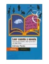 Leer cuento y novela / Read Story and Novel: Guia Para Leer Narrativa y Dejar que los Libros nos Hagan Felices / Guide to Reading Narratives and let the  Books make us Happy: 21 (Paidos Croma)