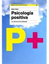 Psicologia positiva/ Positive Psychology: La ciencia de la felicidad/ The Science of Happiness (Psicologia, Psiquiatria, Psicoterapia/ Psychology, Psychiatry, Psychotherapy)
