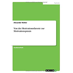 Von Der Motivationstheorie Zur Motivationspraxis
