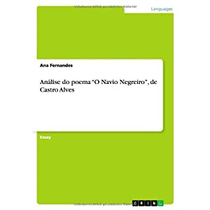 "Analise Do Poema ""O Navio Negreiro,"" de Castro Alves (Portuguese Edition)"