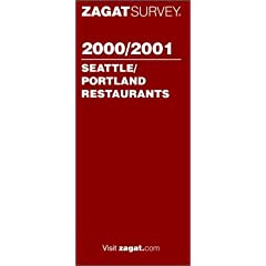 Zagatsurvey 2000/2001 Seattle/Portland Restaurants (Zagatsurvey : Seattle/Portland Restaurants, 2000/2001)