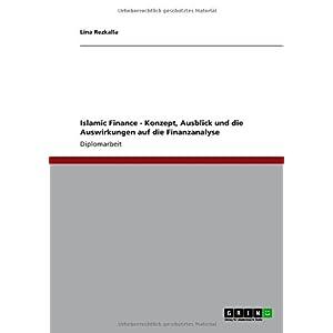 【クリックで詳細表示】Islamic Finance - Konzept, Ausblick und die Auswirkungen auf die Finanzanalyse [Perfect]