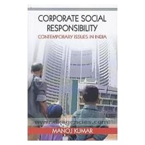 Corporate Social Responsibility : Contemporary Issues In India